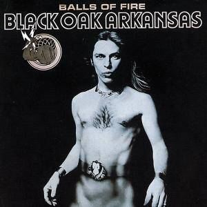 Black Oak Arkansas: Balls Of Fire - Cover