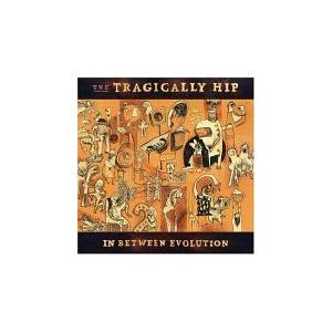 Cover - Tragically Hip, The: In Between Evolution