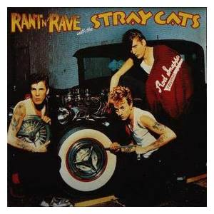 Stray Cats: Rant N' Rave With The Stray Cats - Cover