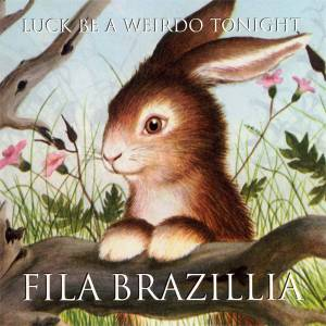Cover - Fila Brazillia: Luck Be A Weirdo Tonight