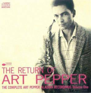 Cover - Art Pepper: Return Of Art Pepper, The