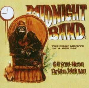 Cover - Gil Scott-Heron & Brian Jackson: Midnight Band - The First Minute Of A New Day