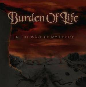 Burden Of Life: In The Wake Of My Demise - Cover