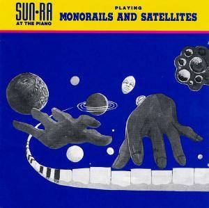 Cover - Sun Ra: Monorails And Satellites