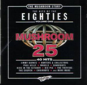 Mushroom 25 - The Hits Of The Eighties Vol. 1 [The Mushroom Story] - Cover