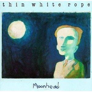 Thin White Rope: Moonhead - Cover