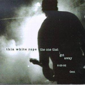 Thin White Rope: One That Got Away 6-28-92 Gent, The - Cover