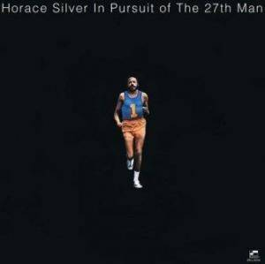 Cover - Horace Silver: In Pursuit Of The 27th Man
