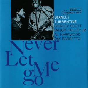 Cover - Stanley Turrentine: Never Let Me Go