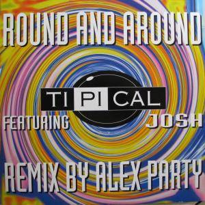 "Ti.Pi.Cal Feat. Josh: Round And Around (12"") - Bild 1"