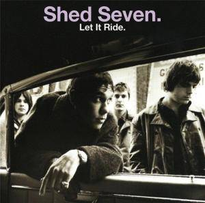 Cover - Shed Seven: Let It Ride
