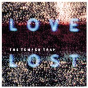 Cover - Temper Trap, The: Love Lost