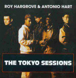 Cover - Roy Hargrove: Roy Hargrove & Antonio Hart The Tokyo Sessions
