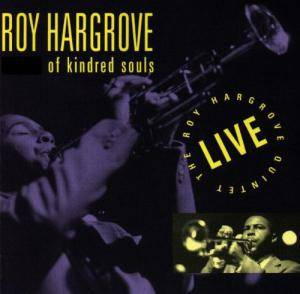 Cover - Roy Hargrove: Of Kindred Souls Live