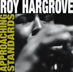 Cover - Roy Hargrove: Approaching Standards