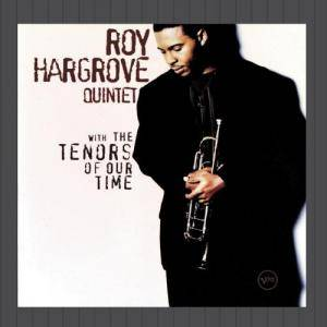Cover - Roy Hargrove: With The Tenors Of Our Time