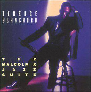 Cover - Terence Blanchard: Malcolm X Jazz Suite, The
