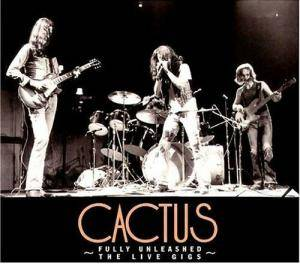 Cover - Cactus: Fully Unleashed - The Live Gigs