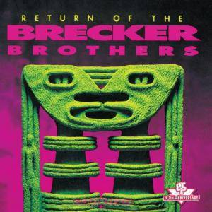 Cover - Brecker Brothers: Return Of The Brecker Brothers