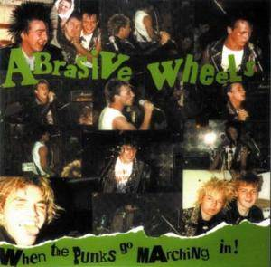 Abrasive Wheels: When The Punks Go Marching In! - Cover