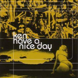 KEN: Have A Nice Day - Cover