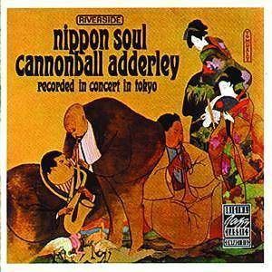 The Cannonball Adderley Sextet: Nippon Soul - Cover