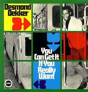 Cover - Desmond Dekker: You Can Get It If You Really Want