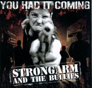 Strongarm And The Bullies: You Had It Coming - Cover