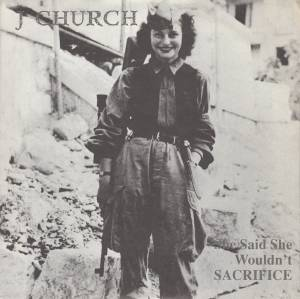 Cover - J Church: She Said She Wouldn't Sacrifice