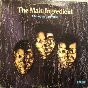 Cover - Main Ingredient, The: Shame On The World