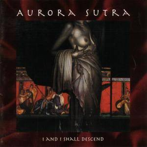 Cover - Aurora Sutra: I And I Shall Descend