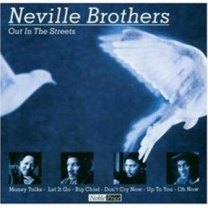 Cover - Neville Brothers, The: Out In The Streets