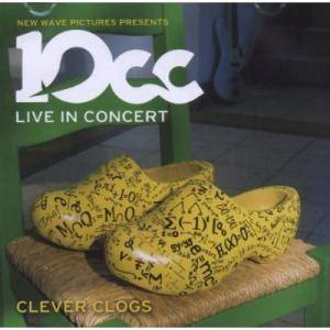 10cc: Live In Concert - Clever Clogs - Cover