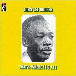 John Lee Hooker: That's Where It's At! (CD) - Bild 1