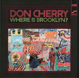 Cover - Don Cherry: Where Is Brooklyn?