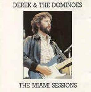 Cover - Derek And The Dominos: Miami Sessions, The