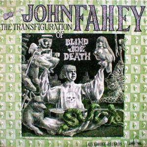 Cover - John Fahey: Transfiguration Of Blind Joe Death, The