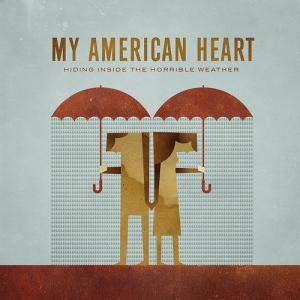 My American Heart: Hiding Inside The Horrible Weather - Cover