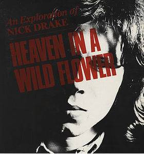 Cover - Nick Drake: Heaven In A Wild Flower