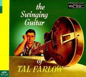 Cover - Tal Farlow: Swinging Guitar Of Tal Farlow, The