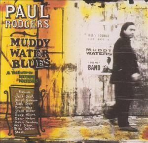Cover - Paul Rodgers: Muddy Water Blues - A Tribute To Muddy Waters