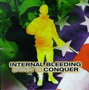Internal Bleeding: Driven To Conquer - Cover