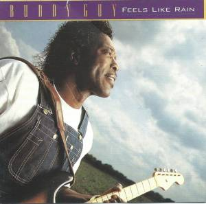 Cover - Buddy Guy: Feels Like Rain