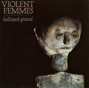 Cover - Violent Femmes: Hallowed Ground