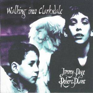 Jimmy Page & Robert Plant: Walking Into Clarksdale (CD) - Bild 1