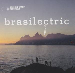 Cover - Friends From Rio: Rolling Stone: Rare Trax Vol. 46 / Brasilectric Vol. 2