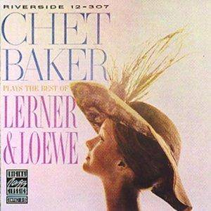 Chet Baker: Plays The Best Of Lerner & Loewe - Cover