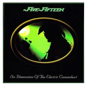 Cover - Five Fifteen: Six Dimensions Of The Electric Camembert