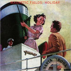 Cover - Magnetic Fields, The: Holiday