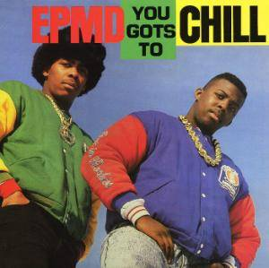 Cover - EPMD: You Gots To Chill
